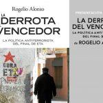 Presentación del libro: La derrota del vencedor. La política antiterrorista del final de ETA