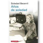 Presentación del libro: Años de soledad. Soledad Becerril