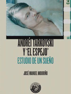 Andréi Tarkovski y 'El espejo'. Estudio de un sueño