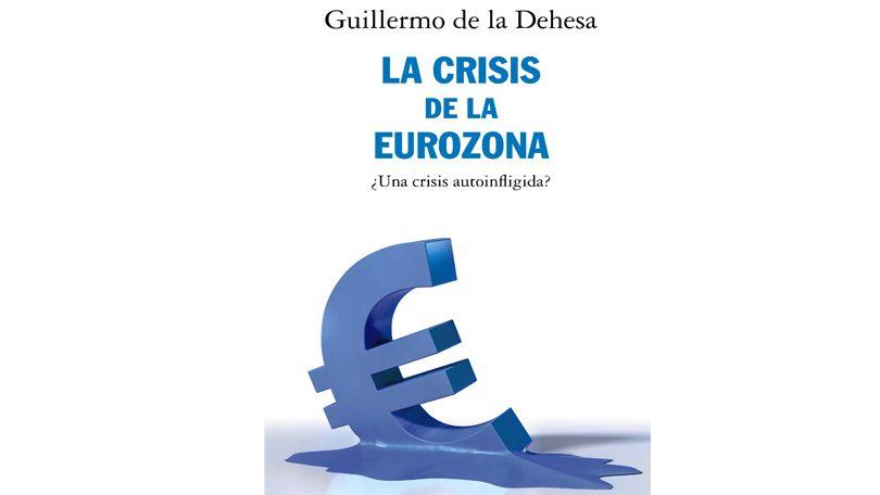 Presentación del libro: La crisis de la Eurozona, de Guillermo de la Dehesa