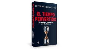 Presentación del libro de Esteban Hernández: El tiempo pervertido