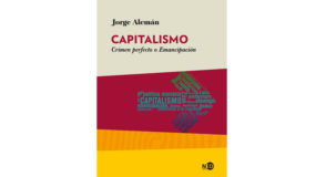 Presentación del libro: Capitalismo. Crimen perfecto o Emancipación, de Jorge Alemán