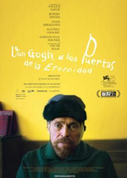 Van Gogh, a las puertas de la eternidad (Van Gogh. At Eternity's Gate)