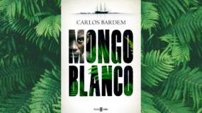 Presentación del libro: Mongo Blanco, de Carlos Bardem