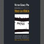 Presentación del libro: Tras la física, de Víctor Gómez Pin