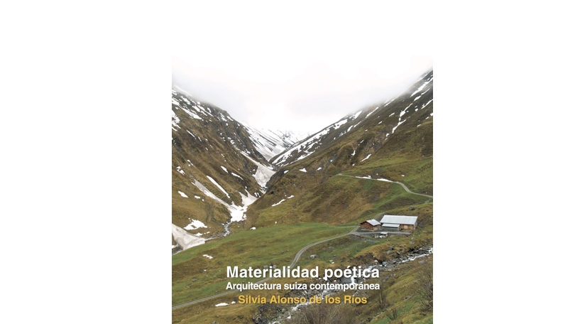 Presentación del libro: Materialidad poética. Arquitectura suiza contemporánea
