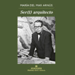 Presentación del libro: Ser(t) arquitecto, de María del Mar Arnús