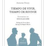 Tiempo de vivir, tiempo de revivir. Conversaciones con Douglas Sirk