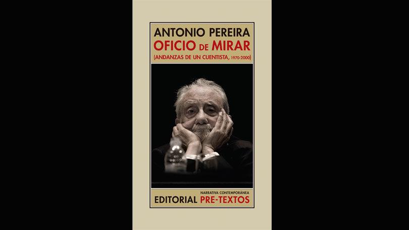 Presentación del libro de memorias de Antonio Pereira: Oficio de mirar
