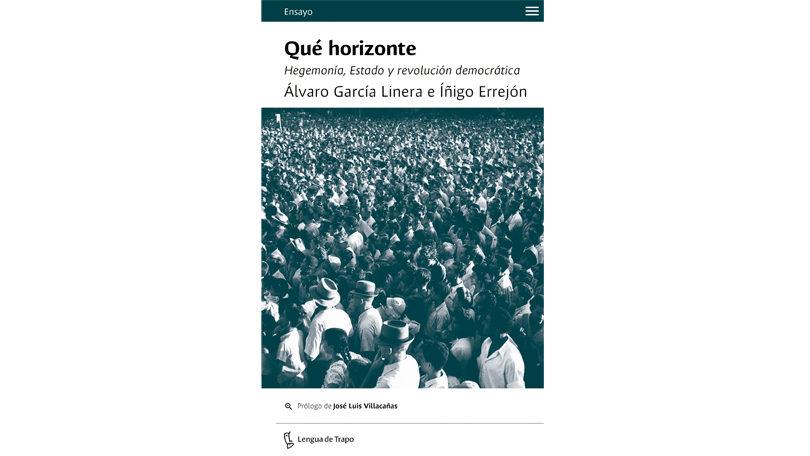 Presentación del libro de Álvaro García Linera e Íñigo Errejón: Qué horizonte