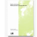 Presentación del libro: Estética del disenso. Políticas del arte en Jacques Rancière