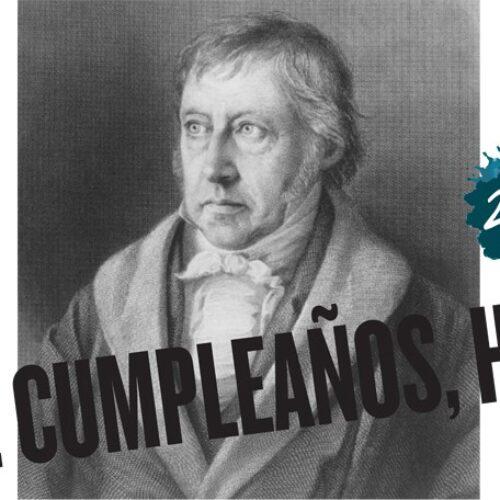 ¡Feliz cumpleaños, Hegel!