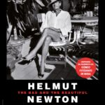 Helmut Newton. The Bad and The Beautiful.