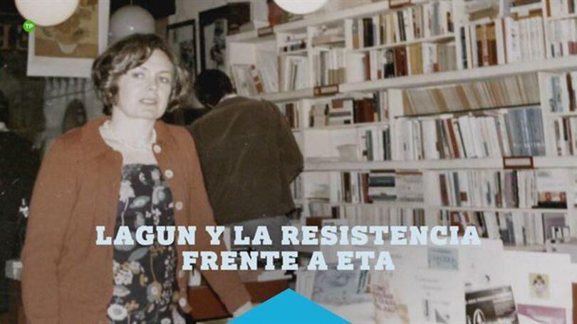 Lagun y la resistencia frente a ETA, de Belén Verdugo