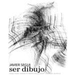 A Javier Seguí. Dibujos desde la extrañeza
