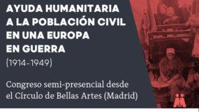 Congreso: Ayuda humanitaria a la población civil en una Europa en guerra (1914-1949)