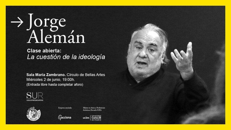 Clase abierta con Jorge Alemán: La cuestión de la ideología