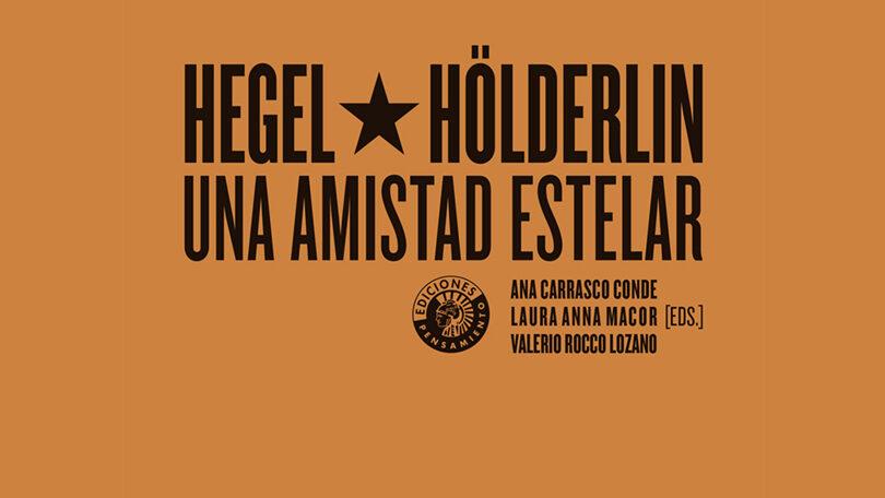 Presentación del libro: Hegel y Hölderlin, una amistad estelar