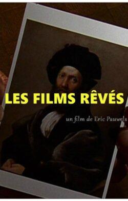 Los films soñados (Les films rêvés)