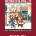 Mujeres y niños en una Europa en Guerra (1914-1949) | Women and Children in a Europe at War (1914-1949)